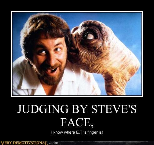 JUDGING BY STEVE'S FACE, I know where E.T.'s finger is!