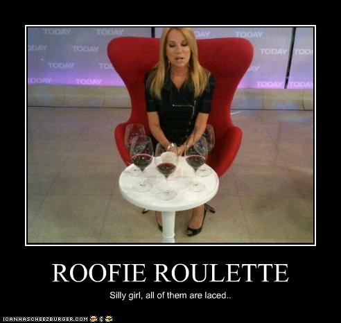 ROOFIE ROULETTE Silly girl, all of them are laced..