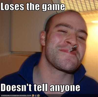 Good Guy Greg,he broke the rules though,the game,victory,win,you lose
