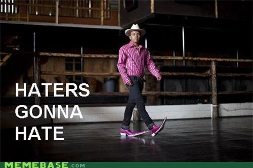 boots cowboy gonna hate haters hating Memes stepping - 4844559872
