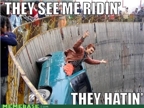 car circus hate haters Memes ridin - 4845235200