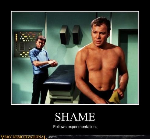 SHAME Follows experimentation.