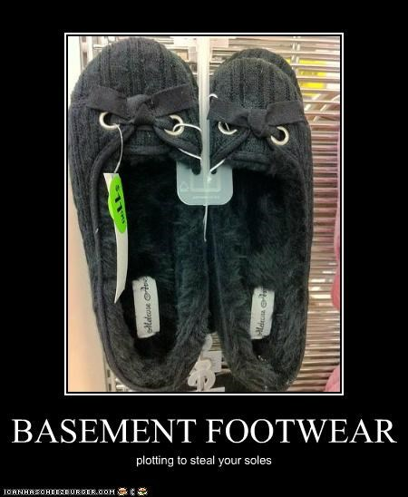 basement,caption,captioned,happy chair is happy,homophone,pun,shoes,slip ons,sole,soles,soul,souls,steal,want