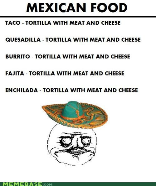 cheese food its a trap me gusta meat Mexican tortilla - 4846269696