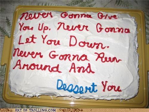 desert dessert IRL rick roll win - 4846298624