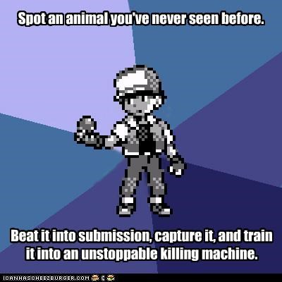 Beat it into submission, capture it, and train it into an unstoppable killing machine. Spot an animal you've never seen before.