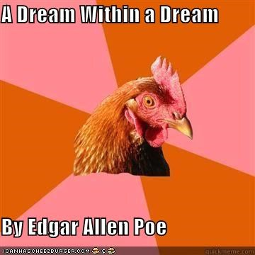 anti joke chicken,dream,Edgar Allan Poe,Inception,meme,poe,poem