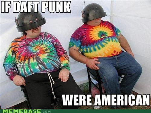 america,better,daft hands,daft punk,faster,fat,hair,harder,helmets,Memes,stronger