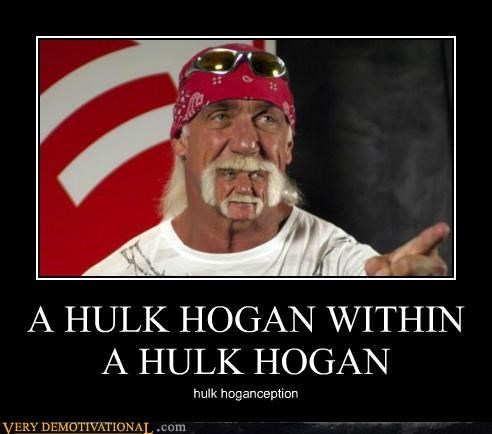A HULK HOGAN WITHIN A HULK HOGAN hulk hoganception