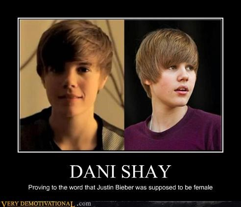 DANI SHAY Proving to the word that Justin Bieber was supposed to be female