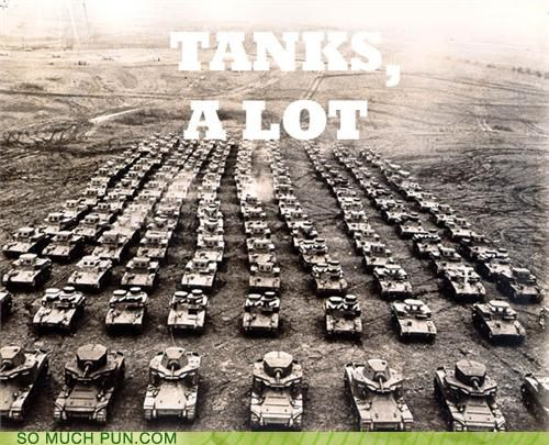 literalism similar sounding tanks thanks