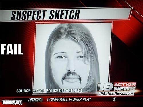 Police sketch FAIL So its a woman with a mustache?! Must be a carnie.