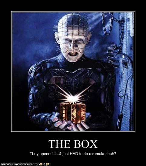 THE BOX They opened it...& just HAD to do a remake, huh?