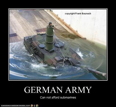 GERMAN ARMY Can not afford submarines