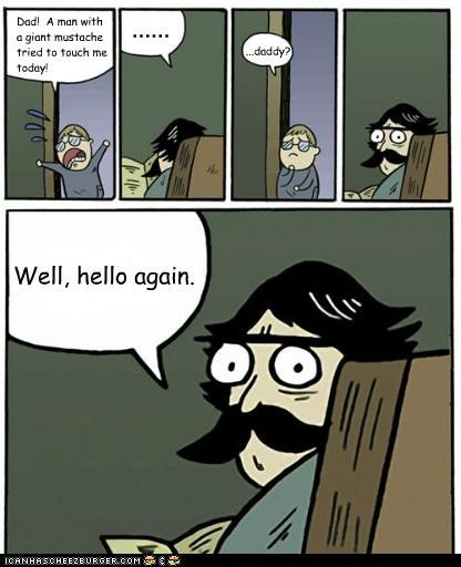hello man moustache stare dad touch waaat - 4864719616