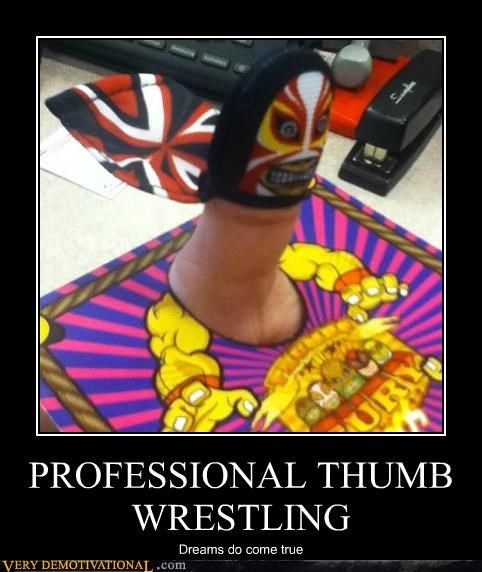 dreams,professional thumb wrestling,Pure Awesome