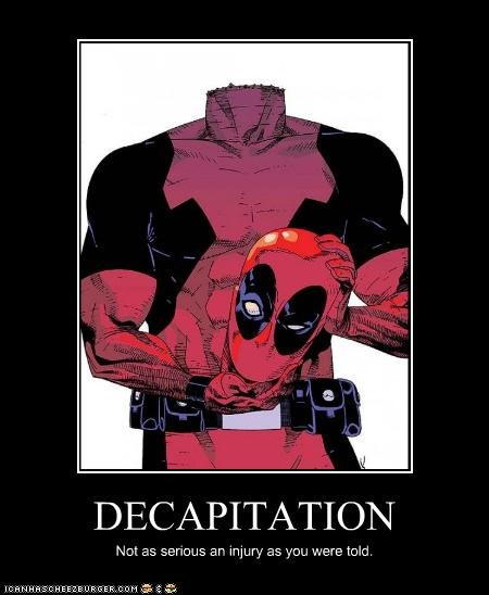 bad idea,deadpool,decapitation,Super-Lols