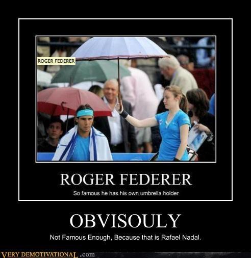 famous federer hilarious Nadal tennis - 4867829504