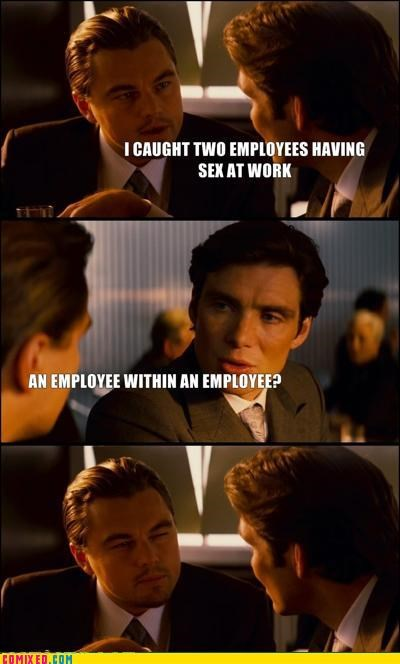 fired,Inception,leonardo dicaprio meme,the internets,work