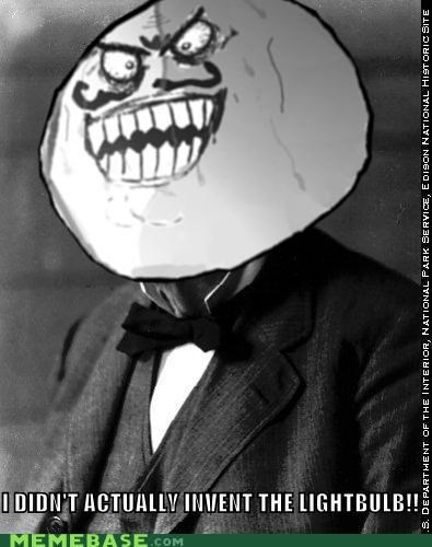 i lied,lightbulb,patent,Rage Comics,thomas edison