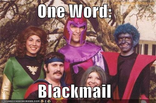 One Word: Blackmail