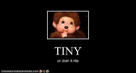 TINY ur doin it rite