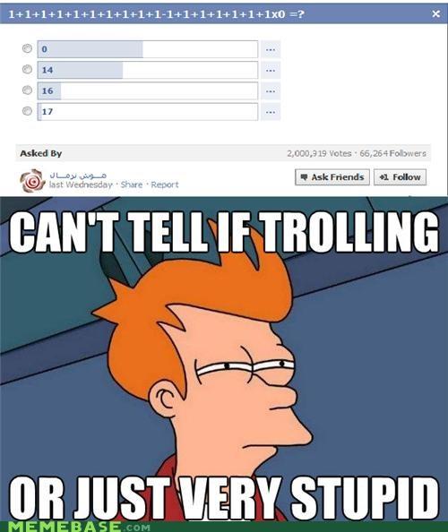 facebook fry pedmas pemdas poll stupid troll math - 4868451584