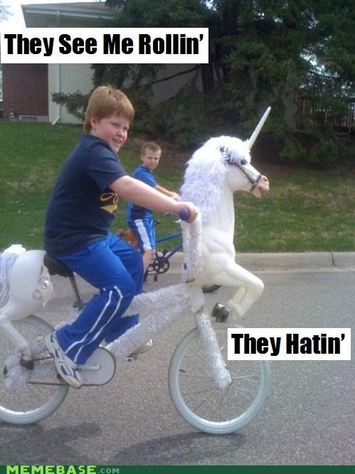 bike dirty hatin Memes riding rolling unicorn - 4868734720