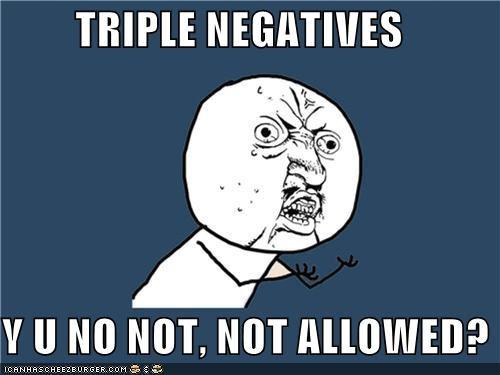 confusion double negatives triple um Y U No Guy - 4868741376