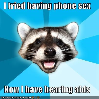 aids,aural,ears,hearing,Lame Pun Coon,phone,sex,sounds