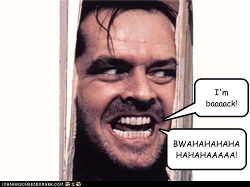 I'm baaaack!