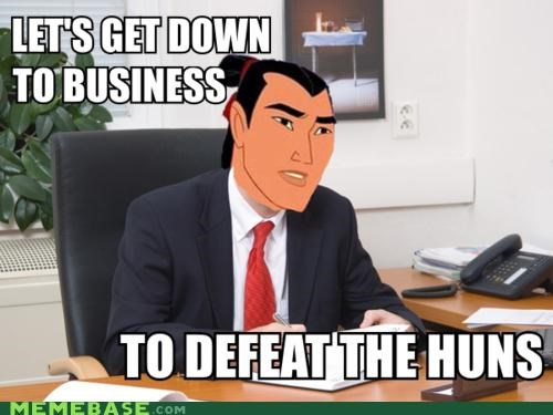 business,huns,i see,Memes,movies,mulan
