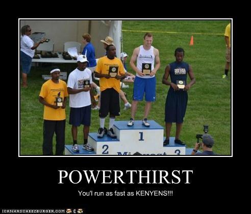 POWERTHIRST You'l run as fast as KENYENS!!!