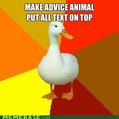 advice doing it wrong Technologically Impaired Duck text top - 4872127488