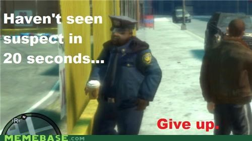 give up Grand Theft Auto Memes police running suspect video games - 4873418240