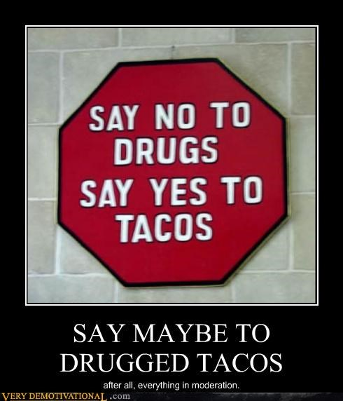 drugs Hall of Fame hilarious maybe no sign tacos yes - 4874165504