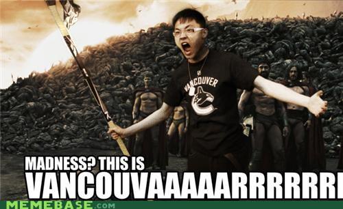 Canada canucks madness Memes sparta vancouver - 4875071488