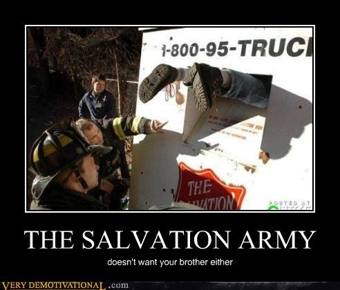 brother,idiots,salvation army,stuck,wtf