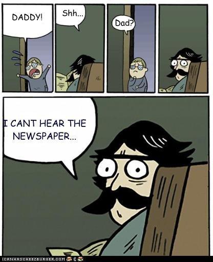 dad,lies,listening,paper,stare dad