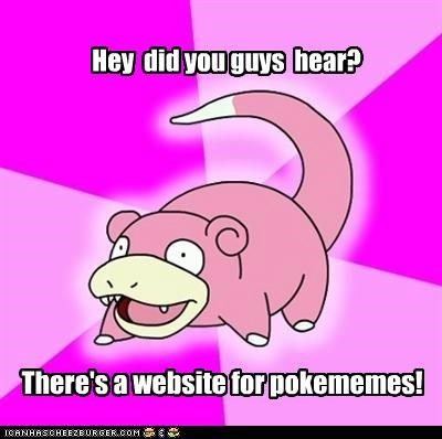 Hey did you guys hear? There's a website for pokememes!