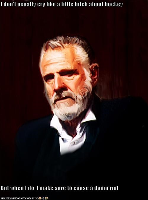 Canada hockey riot the most interesting man in the world vancouver - 4876773888