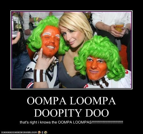 OOMPA LOOMPA DOOPITY DOO that's right i knows the OOMPA LOOMPAS!!!!!!!!!!!!!!!!!!!!!!!!!!!!!!