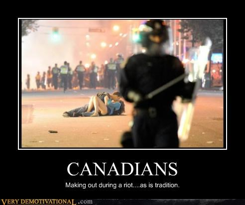 Canada,making out,Pure Awesome,riot