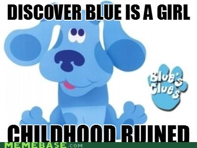 blue blues clues cannot unsee childhood dogs kids Memes televisions - 4878174720