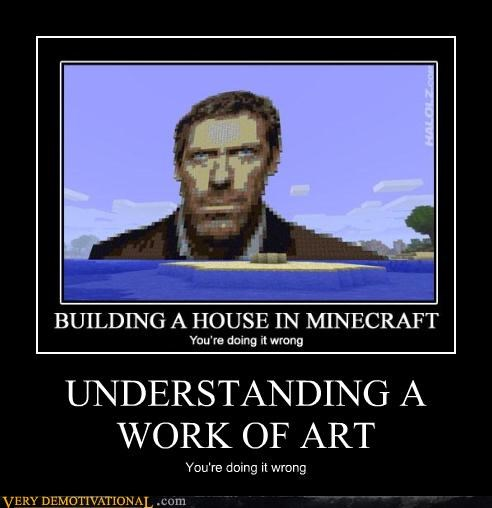 UNDERSTANDING A WORK OF ART You're doing it wrong