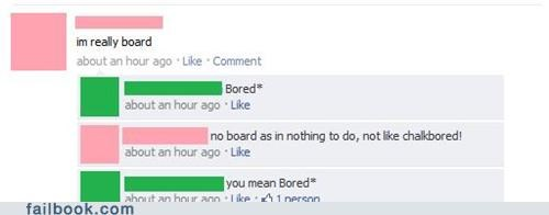 board,bored,spelling,stupid