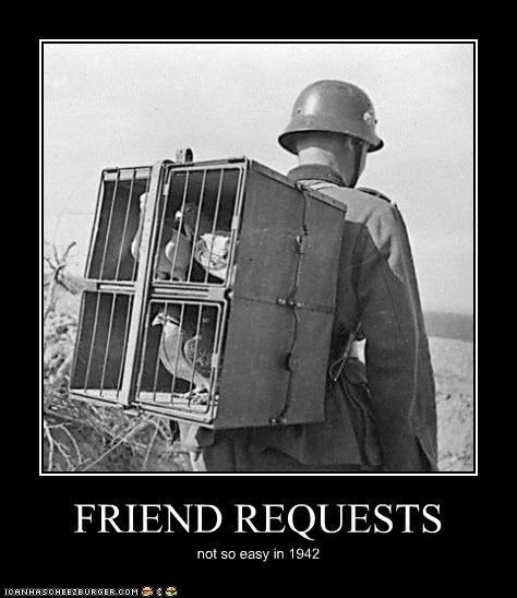 FRIEND REQUESTS not so easy in 1942