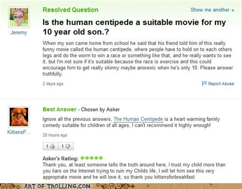Yahoo Answers fail of someone who asked about letting their 10 year old kid watch The Human Centipede.