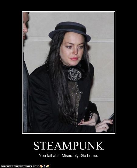 STEAMPUNK You fail at it. Miserably. Go home.