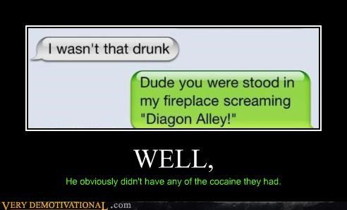 diagon alley,drunk,hilarious,text